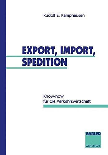 Export, Import, Spedition: Know-how für die Verkehrswirtschaft (German Edition)