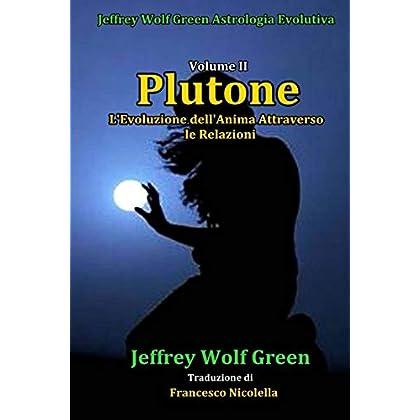 Plutone Volume Ii: L'evoluzione Dell'anima Attraverso Le Relazioni