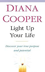 Light Up Your Life: Discover How To Create Happiness, Success And Health: And Discover Your True Purpose and Potential by Diana Cooper (1995-08-24)