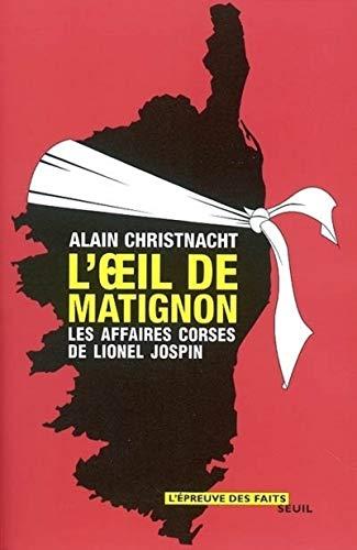 L'Oeil de Matignon : Les Affaires corses de Lionel Jospin