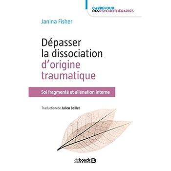 Dépasser la dissociation d'origine traumatique : Soi fragmenté et aliénation interne