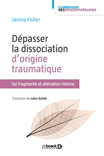 Dépasser la dissociation d'origine traumatique