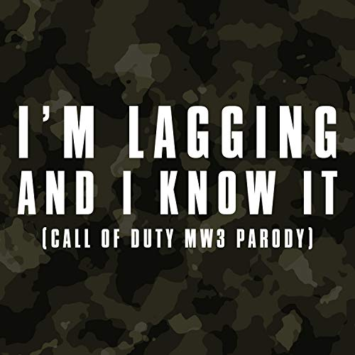 I'm Lagging and I Know It (Call Of Duty MW3 Parody)