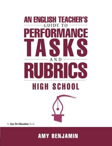 English Teacher's Guide to Performance Tasks and Rubrics: High School by Amy Benjamin (2000-04-02) par Amy Benjamin