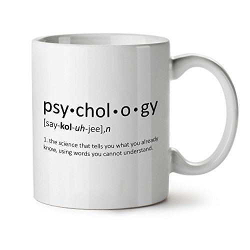 4773b4ef861 Psychology Science Funny White Tea Coffee Ceramic Mug 11 oz