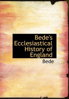 [(Bede's Ecclesiastical History of England)] [By (author) Bede] published on (August, 2008)