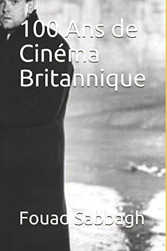 100 Ans de Cinéma Britannique par Fouad Sabbagh