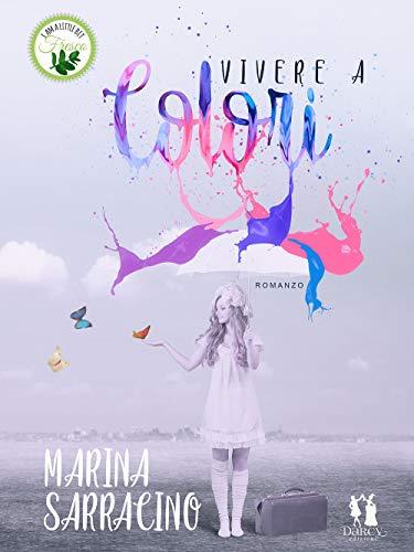 Vivere a colori di Marina Sarracino