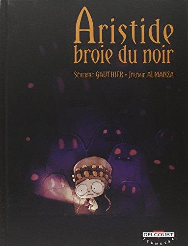 Aristide broie du noir