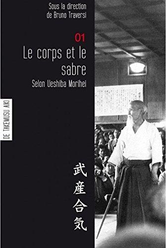 Le corps et le sabre selon Ueshiba: aikido, contient