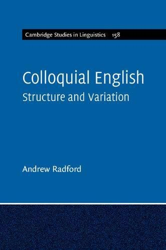 Colloquial English: Structure and Variation (Cambridge Studies in Linguistics)