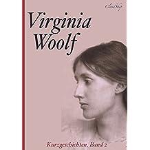 Virginia Woolf – Die besten Kurzgeschichten, Band 2 (Das Mal an der Wand; Kew Gardens; Das Streichquartett)