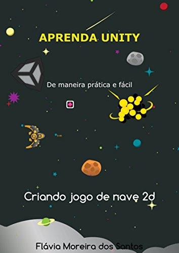 Aprenda Unity: Criando jogo de nave 2D (Portuguese Edition