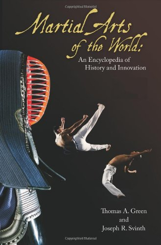 Martial Arts of the World: An Encyclopedia of History and Innovation