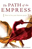 The Path of the Empress: How to Free Your Feminine Power