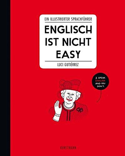Englisch ist nicht easy: Ein illustrierter Sprachführer