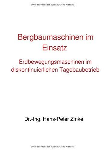 Bergbaumaschinen im Einsatz: Erdbewegungsmaschinen im diskontinuierlichen Tagebaubetrieb (Mining Engineering)