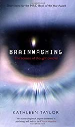 Brainwashing: The Science of Thought Control by Kathleen Taylor (2006-08-24)
