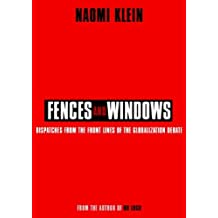 Fences and windows: Dispatches from the front lines of the globalization debate by Naomi Klein (2002-08-06)