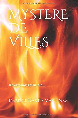 MYSTERE DE VILLES: Il n'est jamais bien loin. par Isabelle DAVID-MARTINEZ