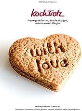KochTrotz - Kreativ genießen trotz Einschränkungen, Intoleranzen und Allergien: Der Rezeptbaukasten für jeden Tag: histaminarm, fructosearm, ... vegane Optionen (KochTrotz Kochbuch)