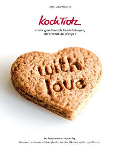 KochTrotz - Kreativ genießen trotz Einschränkungen, Intoleranzen und Allergien: Der Rezeptbaukasten für jeden Tag: histaminarm, fructosearm, ... ... und Allergien, Band 1 (Gesundheit-nuss-brot)