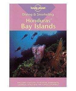 Diving & Snorkeling Honduras' Bay Islands by David Behrens (2002-03-01)