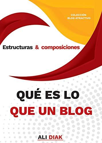 Qué es lo que un blog ?: Estructuras & composiciones por Ali Diak