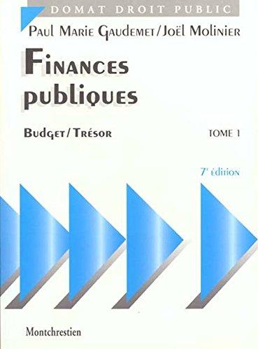 Finances publiques, tome 1, 7e édition. Politique financière. Budget et Trésor