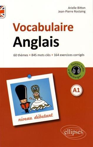 Vocabulaire Anglais Niveau Débutant A1 60 Thèmes 845 Mots Clés 164 Exercices Corrigés