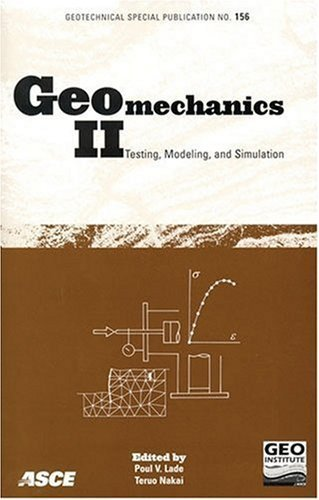 Geomechanics II: Testing, Modeling, And Simulation : Proceedings of the Second Japan-u.s. Workshop on Testing, Modeling, And Simulation, September 8-10, 2005, Kyoto (Geotechnical Special Publication) by Modeling, And Simulation 2005 Kyoto Japan-u. s. Workshop on (2006) Taschenbuch