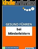 Gesund Führen bei Minderleistern (do care! - Die Chef-eBooks 9)