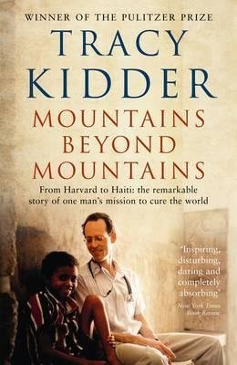 [(Mountains Beyond Mountains : One Doctor's Quest to Heal the World)] [By (author) Tracy Kidder] published on (January, 2011)