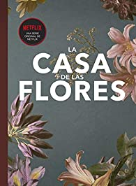 Fanbook La Casa de las Flores par Elena Neira