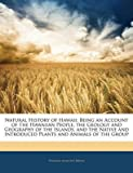[(Natural History of Hawaii : Being an Account of the Hawaiian People, the Geology and Geography of the Islands, and the Native and Introduced Plants and Animals of the Group)] [By (author) William Alanson Bryan] published on (January, 2010) - William Alanson Bryan