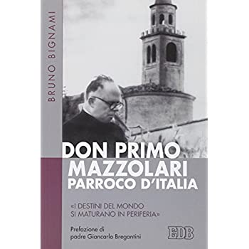 Don Primo Mazzolari, Parroco D'italia. «I Destini Del Mondo Si Maturano In Periferia»