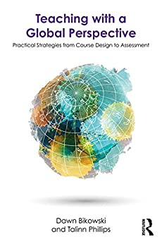 Descarga gratuita Teaching with a Global Perspective: Practical Strategies from Course Design to Assessment PDF