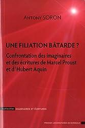 Une filiation batarde ? : Confrontation des imaginaires et des écritures de Marcel Proust et d'Hubert Aquin