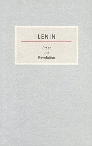 Staat und Revolution: Die Lehre des Marxismus vom Staat und die Aufgaben des Proletariats in der Revolution (Kleine Bücherei des Marxismus-Leninismus)