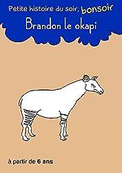 Brandon le okapi: Petite histoire du soir, bonsoir (French Edition)