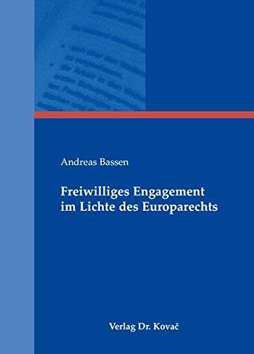 Freiwilliges Engagement im Lichte des Europarechts (Studien zum Völker- und Europarecht)