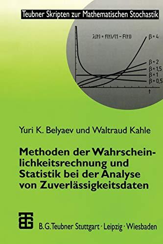 Methoden der Wahrscheinlichkeitsrechnung und Statistik bei der Analyse von Zuverlässigkeitsdaten (Teubner Skripten zur Mathematischen Stochastik) (German Edition)