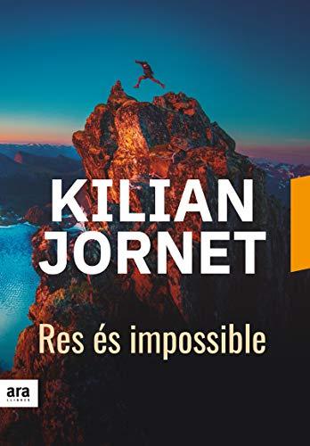 Kilian Jornet, Nada es imposible