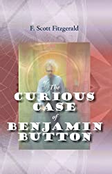 The Curious Case of Benjamin Button by F. Scott Fitzgerald (2013-10-19)