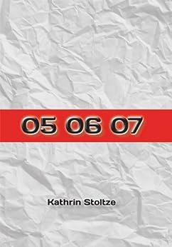 05 06 07 von [Stoltze, Kathrin]