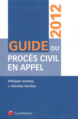 Guide du procs civil en appel 2012