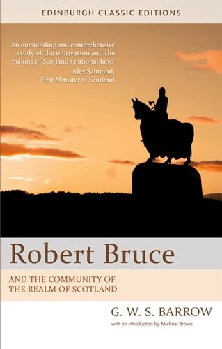 Robert Bruce: And the Community of the Realm of Scotland (Edinburgh Classic Editions)