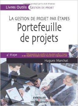 Portefeuille de projets : La gestion de projet par étapes, 4e étape de Hugues Marchat ( 26 mars 2009 )