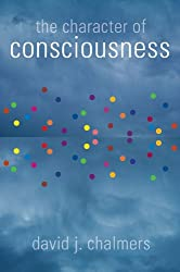 The Character of Consciousness (Philosophy of Mind)