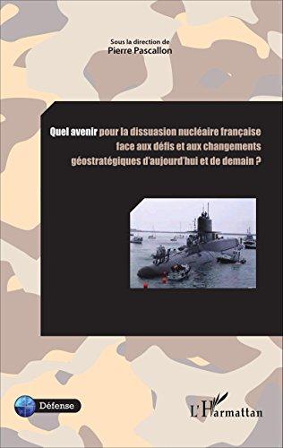 Quel avenir pour la dissuasion nuclaire franaise